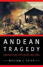 br - Andean Tragedy : Fighting the War of the Pacific, 1879-1884, Sater, HB/dj,