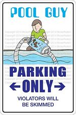 "Metal Sign Pool Guy Parking Only 8"" x 12"" Aluminum NS 492"