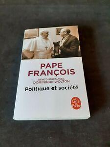 Pape François - Politique et société, rencontres avec Dominique Wolton