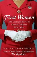 First Women: The Grace and Power of America's Modern First Ladies (Paperback or