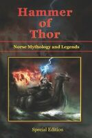 Hammer of Thor : Norse Mythology and Legends - Special Edition, Paperback by ...