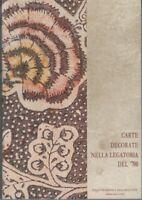 Carte decorate nella legatoria del 700 Istituto Poligrafico e Zecca Dello Stato