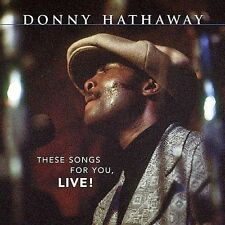 These Songs for You, Live! by Donny Hathaway (CD, Jun-2004, Atlantic (Label))