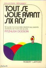 TOUT SE JOUE AVANT SIX ANS / DODSON / Laffont