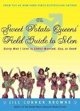 The Sweet Potato Queens' Field Guide to Men : Every Man I Love Is Either Marr...