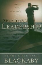 Spiritual Leadership: Moving People on to Gods Agenda by Henry T. Blackaby, Ric