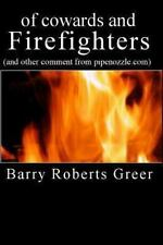 Of Cowards and Firefighters by Barry Greer (2013, Paperback)
