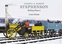 George and Robert Stephenson, Railway Pioneers by Chris Morris (Paperback, 2010)