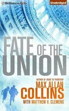 Fate of the Union by Max Allan Collins (2015, CD, Unabridged)