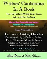 Writers' Conference in a Book : Top Ten Truths of Writing Better, Faster,...