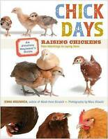 Chick Days: An Absolute Beginner's Guide to Raising Chickens New Poultry Book