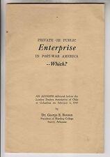 1945 - PRIVATE OR PUBLIC ENTERPRISE IN POST-WAR AMERICA -BENSON HARDING COLLEGE