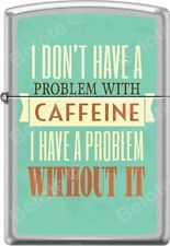Zippo Don't Have A Problem With Caffeine Poster Satin Chrome WindProof Lighter