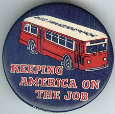 Vintage BUS TRANSPORTATION Pin KEEPING AMERICA ON THE JOB Pinback Button