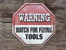 WARNING Watch For Flying Tools - Garage Mechanic Auto Shop Octagon Metal Sign