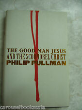 The Good Man Jesus And The Scoundrel Christ By Philip Pullman hcdj 2010 B20
