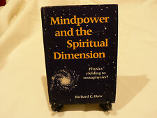 Mindpower and the Spiritual Dimension by Richard C. Haw (hardcover, 1981, G)