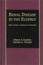 Renal Disease in the Elderly by Jerome G. Porush and Pierre F. Faubert (1998,...