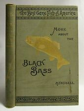 Antique 1898 MORE ABOUT THE BLACK BASS Supplement FISHING Angling HENSHALL