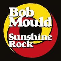 Bob Mould - Sunshine Rock (NEW CD ALBUM)