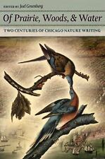 Of Prairie, Woods, and Water: Two Centuries of Chicago Nature Writing
