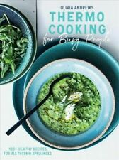 Thermo Cooking for Busy People: 100+ Healthy Recipes for All Thermo Appliances