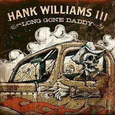 HANK WILLIAMS III - Long Gone Daddy - CD NEW promo
