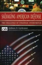 SALVAGING AMERICAN DEFENSE: The Challenge of Strategic Overstretch-ExLibrary