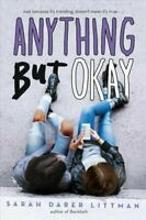 Anything But Okay by Sarah Darer Littman, HCDJ, Brand New