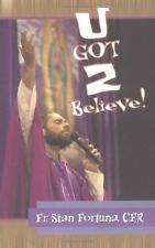NEW - U Got 2 Believe! by Fortuna, Stan