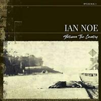 Ian Noe - Between The Country (NEW CD)