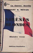 SIRENES BLONDES   ROBERT METAIS    LA GUERRE SECRETE   1937
