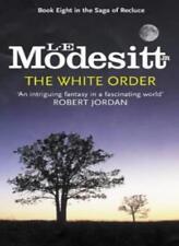 The White Order: Book Eight: The Saga of Recluce,L. E. Modesitt Jr.