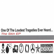 One of the Loudest Tragedies Ever Heard : Skin Ep CD