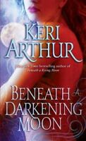 Beneath a Darkening Moon by Keri Arthur (English) Mass Market Paperback Book
