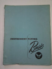 RARE! WW2, INSTRUMENT FLYING BASIC, THEORY AND PRACTICE, JUNE 1943, 82 PAGES