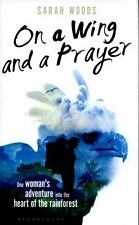 On a Wing and a Prayer: One Woman's Adventure into the Heart of the-ExLibrary