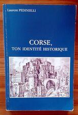 CORSE,TON IDENTITE HISTORIQUE - PEDINIELLI - DEDICACE de l'auteur
