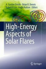 High-Energy Aspects of Solar Flares (2014, Paperback)