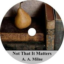 Not That It Matters, A. A. Milne 40+ Short Stories Audiobooks on 5 Audio CDs