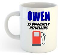 Owen Is Currently Refuelling Mug - Funny, Gift, Name, Personalised