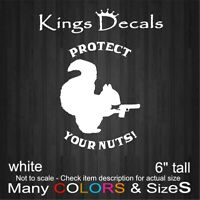 "6"" Tall Protect Your Nuts Vinyl Decal Car Sticker Gun Funny Hunt Pistol Squirrel"