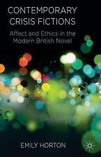 Contemporary Crisis Fictions : Affect and Ethics in the Modern British Novel...