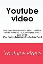 Youtube Video : How to Make a Youtube Video and How to Get Views on Youtube...