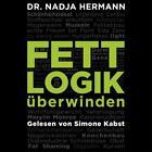 Fettlogik überwinden | 2 CDs | Nadja Hermann | MP3 | 2 | Deutsch | 2019