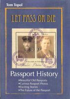 PASSPORT HISTORY - LET PASS OR DIE - DIPLOMATIC - USA - TRAVEL - CRIMINAL - BOOK