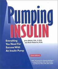 Pumping Insulin: Everything You Need for Success with an Insulin Pump by Walsh P