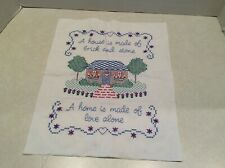 """X-Stitch sampler, handmade unframed,""""A House is Made of Brick and Stone, A Home."""