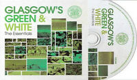 Glasgow's Green & White The Essentials (Songs for Supporters of Celtic FC)