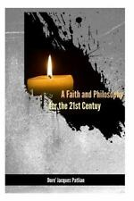 A Faith and Philosophy for the 21st Century by Dore' Patlian (2014, Paperback)